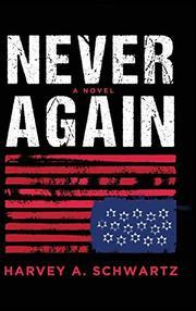 Author Harvey A. Schwartz Never Again