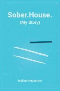 sober house Mallory Neuberger