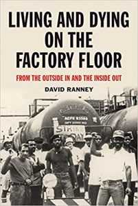 Living and Dying on the Factory Floor