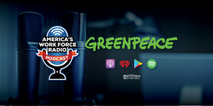 America's Work Force Union Labor Radio Podcast - Greenpeace